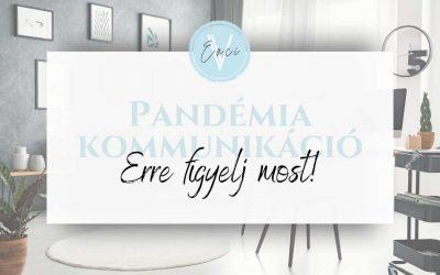 Pandémia kommunikáció – Erre figyelj most!